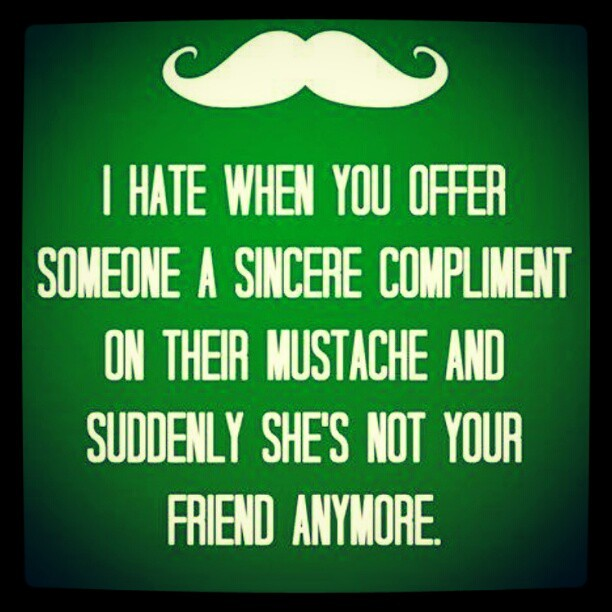 Funny Moustache Quotes: Funny #mustache #quotes #mustachequotes #friendquote #fras