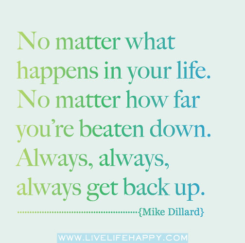 No Matter What Happens In Your Life No Matter How Far You
