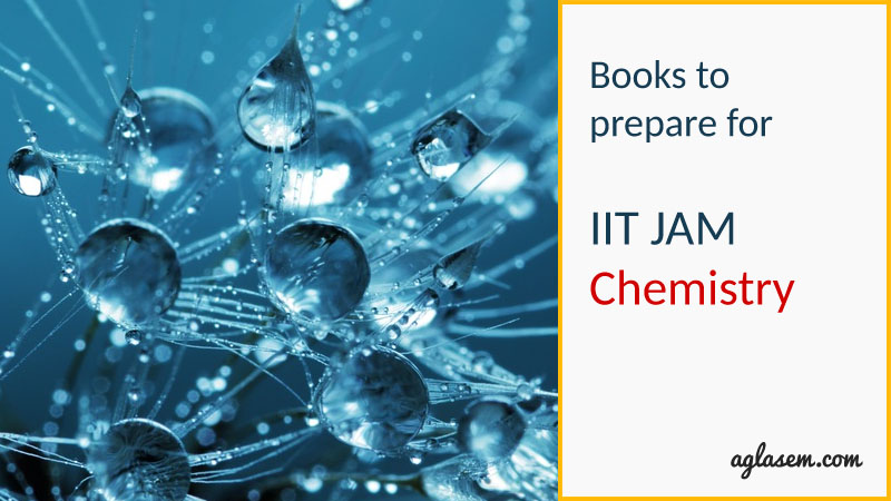 Books to prepare for IIT JAM Chemistry (CY) Exam – Complete List