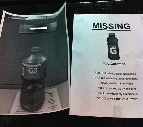 "Missing: Red Gatorade. Answers to the name ""Wally."" 