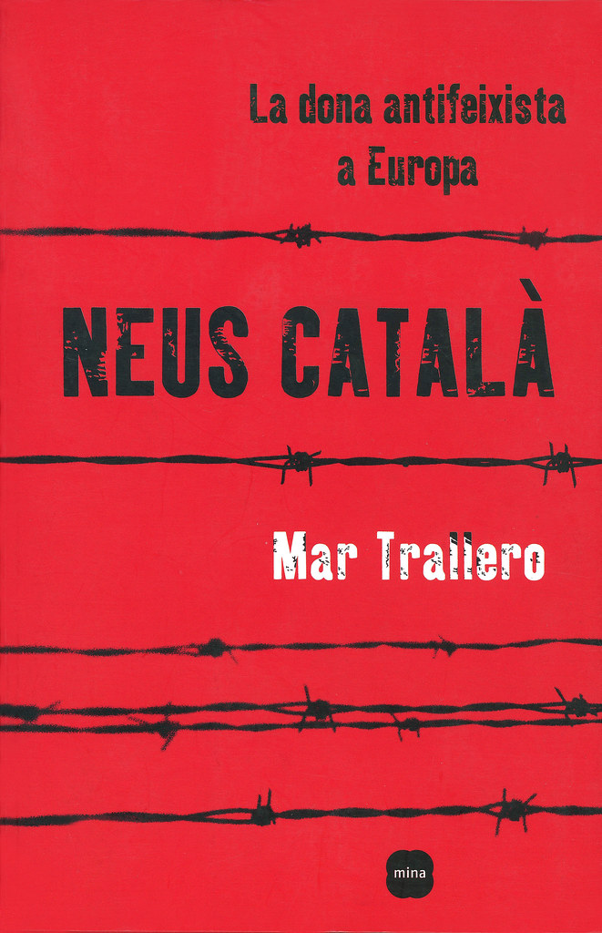 TRALLERO, Mar. Neus Català. La dona antifeixista a Europa. Barcelona: Mina, 2008.  (Portada)