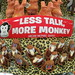 """Less Talk, More Monkey"" Bumper Stickers back in stock!"