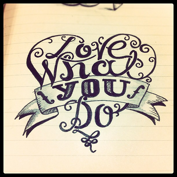 love what you do drawing dibujo typography typo sketc
