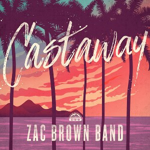 Zac Brown Band – Castaway