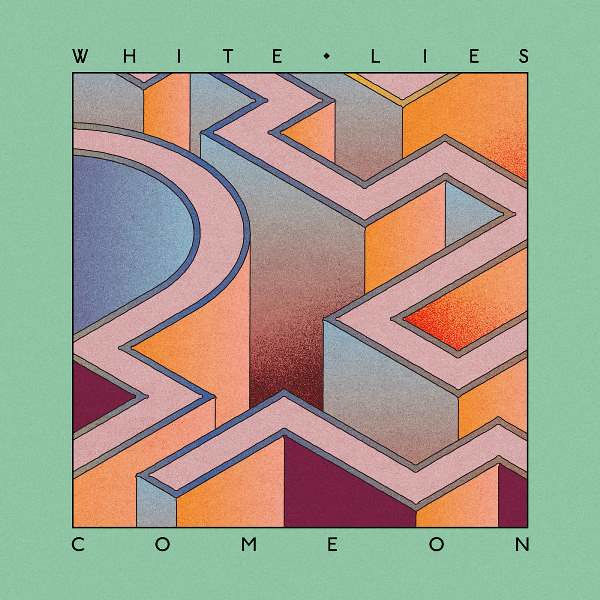 White Lies - Come On