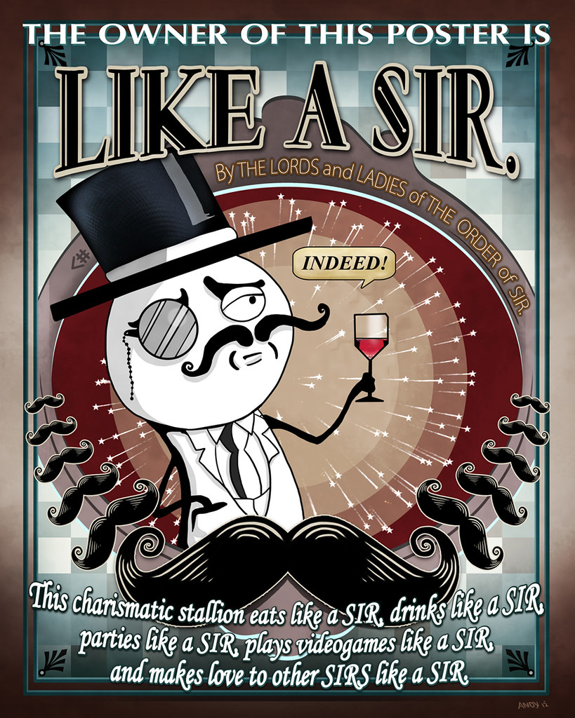 7919796298_01fd949a5d_b like a sir meme poster the he sir or she sir who owns th flickr