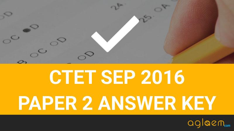 CTET 2016 Paper 2 Answer Key
