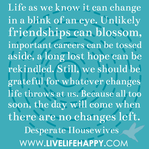 Quotes About Life Changing In The Blink Of An Eye Valent Quotes