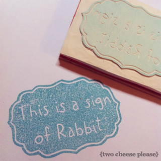 This is a sign of rabbit stamp | by Two Cheese Please