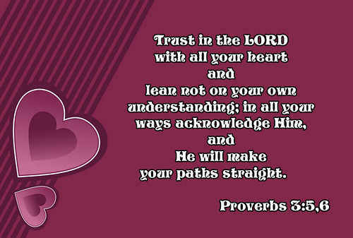 Proverbs 3 verses 5 and 6 ☺ | by amtay96