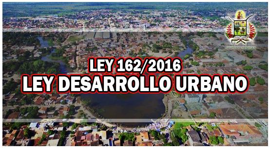 ley-162-2016-ley-de-desarrollo-urbano