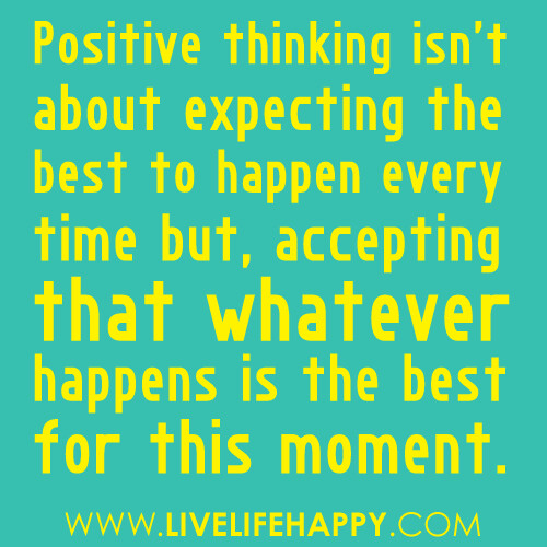 positive thinking isn 39 t about expecting the best to happen