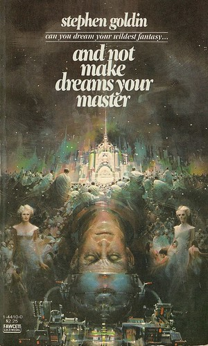 Stephen Goldin - And Not Make Dreams Your Master (Fawcett 1981)