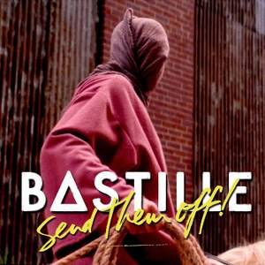 Bastille – Send Them Off!