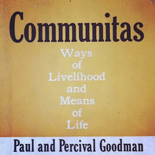 Communitas. Ways of Livelihood and Means of Life. | by sturgill