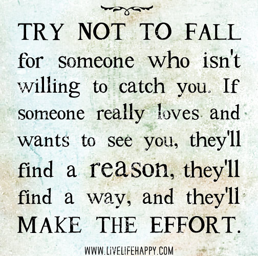 Love Finds You Quote: Try Not To Fall For Someone Who Isn't Willing To Catch You