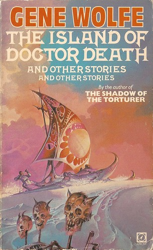 Gene Wolfe - The Island of Doctor Death And Other Stories and other stories (Arrow 1981)