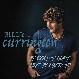 Billy Currington – It Don't Hurt Like It Used To