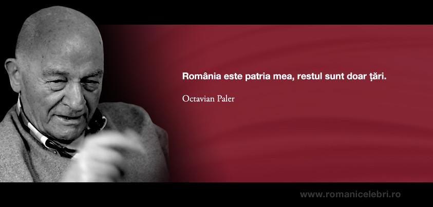 Citate Fotografi Celebri : Octavian paler restul sunt doar țări rom nia este