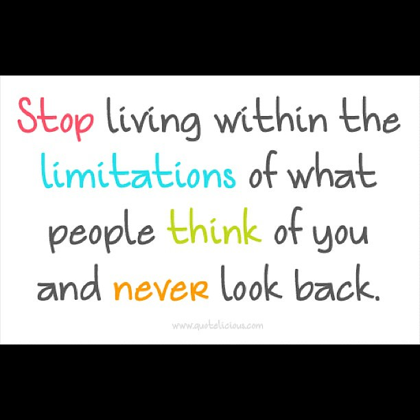 Stop Live Limitation Think Look Back Motivation Qu Flickr