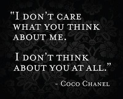 Quotes I Dont Care What You Think About Me I Flickr