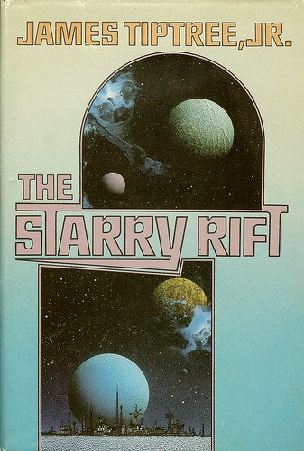 The Starry Rift - James Tiptree Jr.(Alice Sheldon) - cover artist Dave Archer