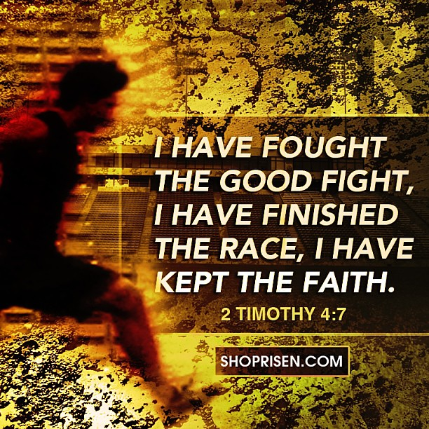 GOD IS MY STRENGTH! I have fought the good fight, I have f ...