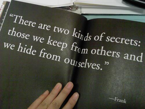 #Quotes There Are Two Kinds Of Secrets: Those We Keep From