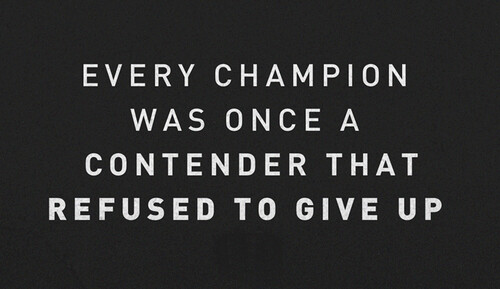 Every champion was once a contender that refused to give up - fitness quotes about commitment and honesty