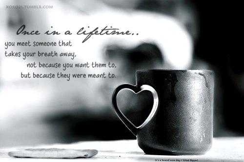 Lovequotes Valentine Once In A Lifetime Facebook Htt Flickr