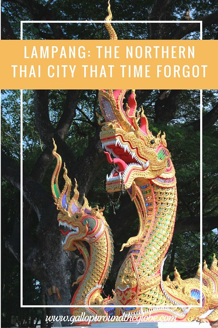 LAMPANG- THE NORTHERN THAI CITY THAT TIME FORGOT