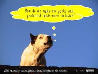 How do we make our parks and protected lands more inclusive? = ¿Cómo hacemos que nuestros parques y áreas protegidas son más incluyentes? #roofdog