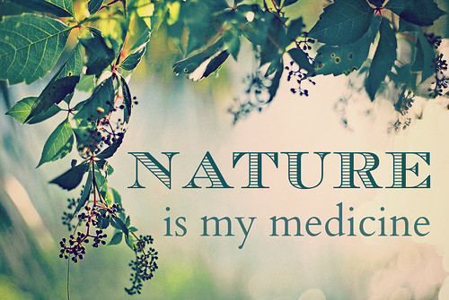 Nature is my medicine | by mkhmarketing
