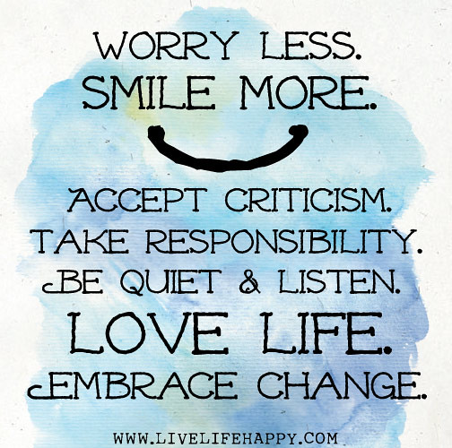 Loving Life: Worry Less. Smile More. Accept Criticism. Take Responsibil