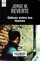 Jorge M Reverte, Gálvez entre los leones