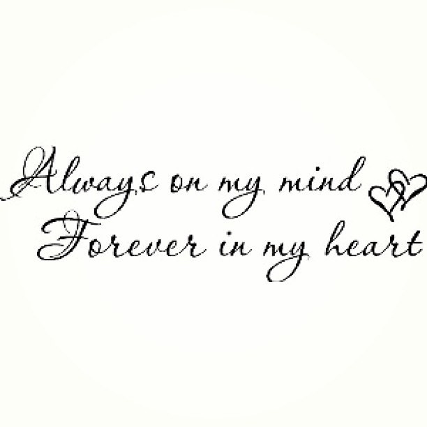 Always In Our Thoughts Forever In Our Hearts Quotes: My Next Tattoo Same Quote Written On My Mums Grave Stone