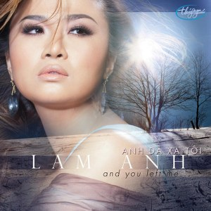 Lam Anh – Anh Đã Xa Tôi – TNCD489 – 2011 – iTunes AAC M4A – Album