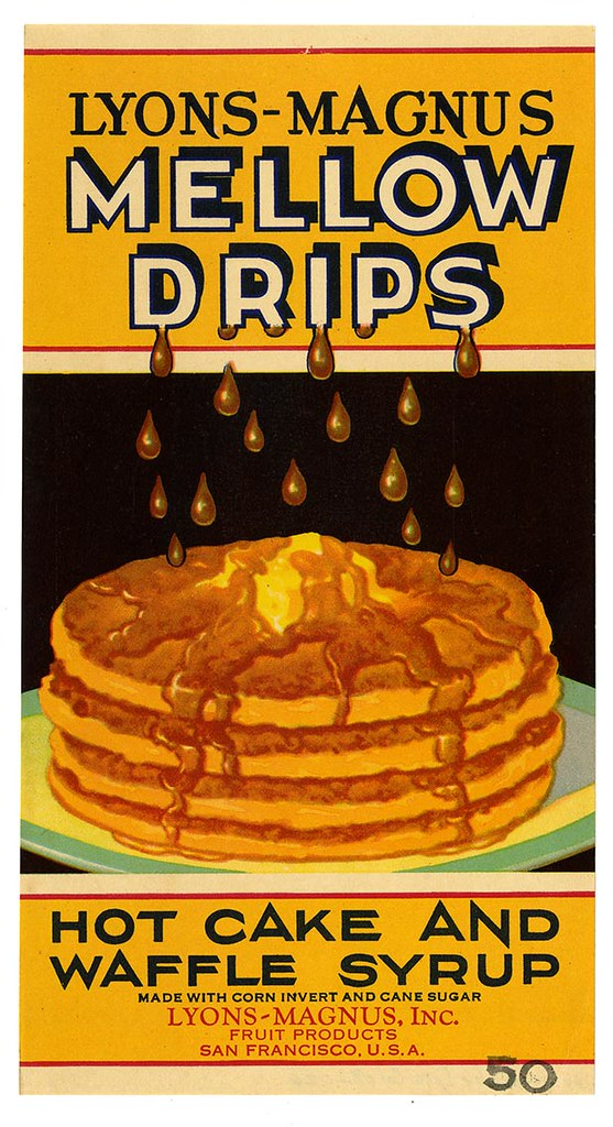 Hot cake and waffle syrup label, Lyons-Magnus Mellow Drips brand, Lehmann Printing and Lithographing Co. | by California Historical Society Digital Collection