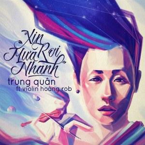 Trung Quân – Xin Mưa Rơi Nhanh – iTunes AAC M4A – Single