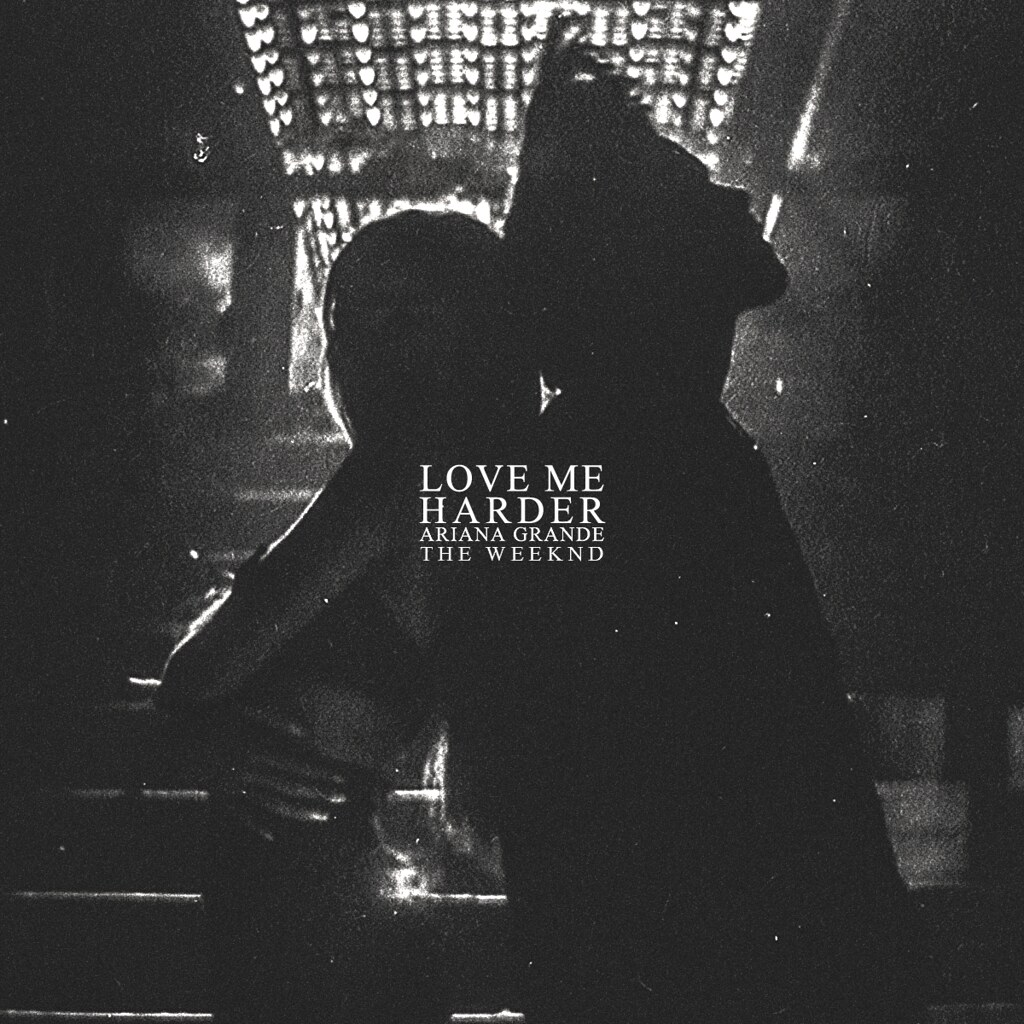 Ariana Grande & The Weeknd - Love Me Harder | alexdotpsd ...