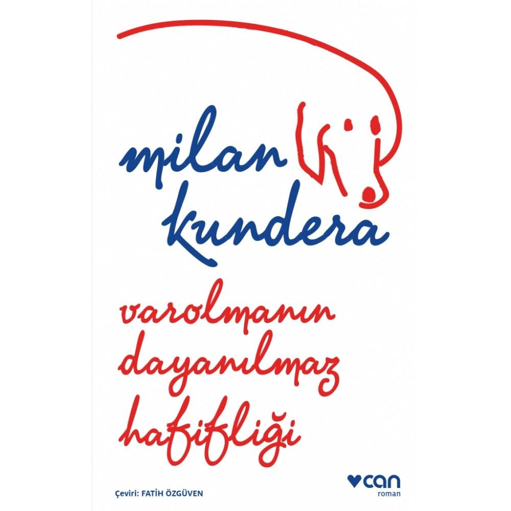 Milan Kundera Varolmanın Dayanılmaz Hafifliği