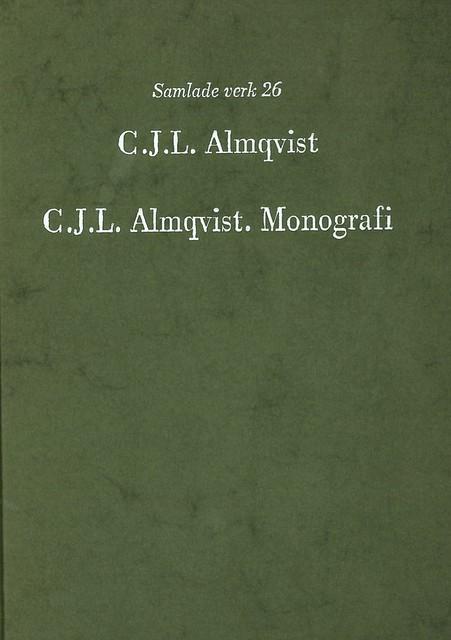 C.J.L. Almqvist. Monografi av Carl Jonas Love Almqvist