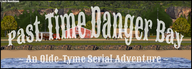 Past Time Danger Bay Banner ©Jack Boardman