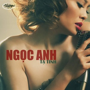 Ngọc Anh – Tạ Tình – TNCD482 – 2011 – iTunes AAC M4A – Album