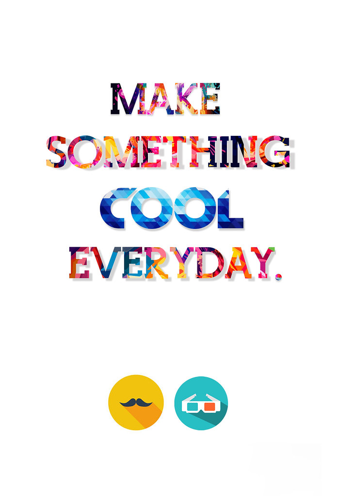 poster typography project make something cool everyday 2 flickr