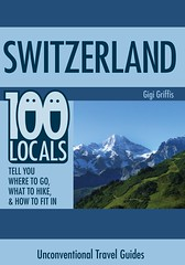 Switzerland - 100 locals tell you where to go, what to hike, and how to fit in