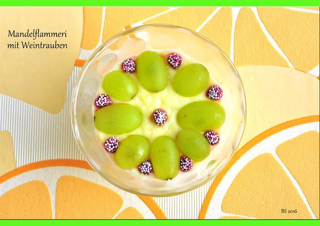 Dessert: Mandelflammeri mit Weintrauben - Foto: Brigitte Stolle 2016