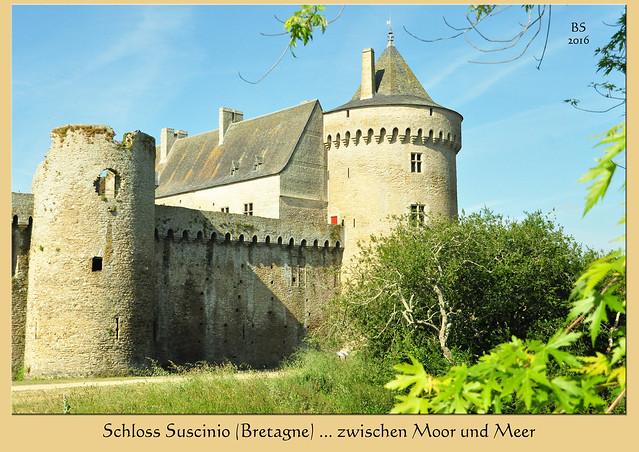 Südliche Bretagne 2016 - Schloss Suscinio - Département Morbihan - Residenz der Herzöge der Bretagne - Fotos und Fotocollagen: Brigitte Stolle 2016