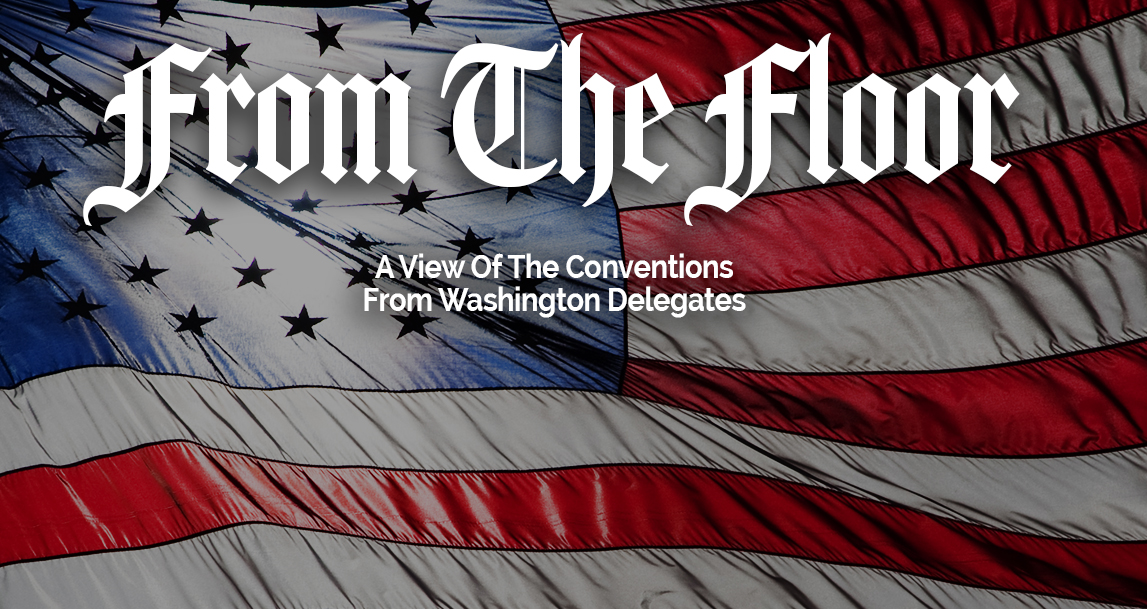 From The Floor: A View Of The COnventions From Washington Delegates