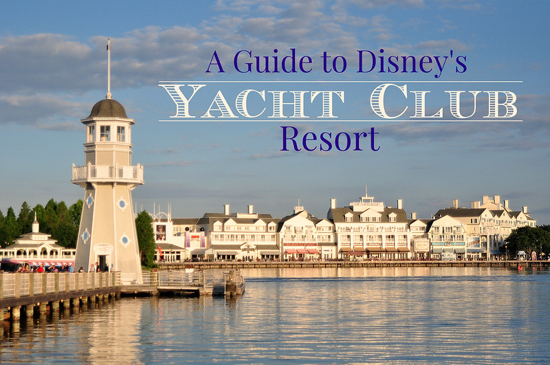 A Guide Disney's Yacht Club Resort